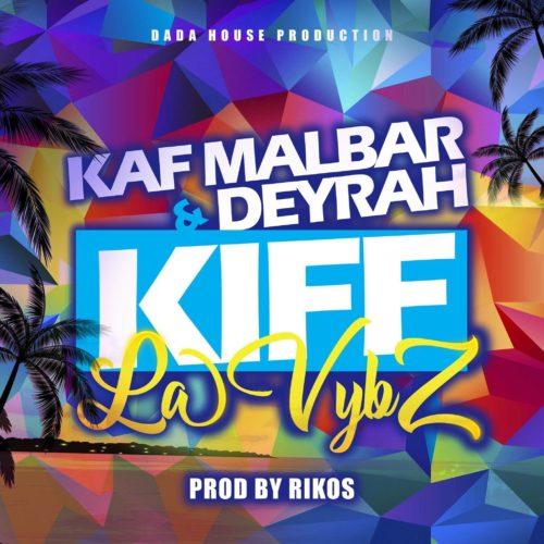 kaf Malbar Ft. Deyrah – Kiff La Vybz – #AnFouPaMalStaya – Janvier 2019