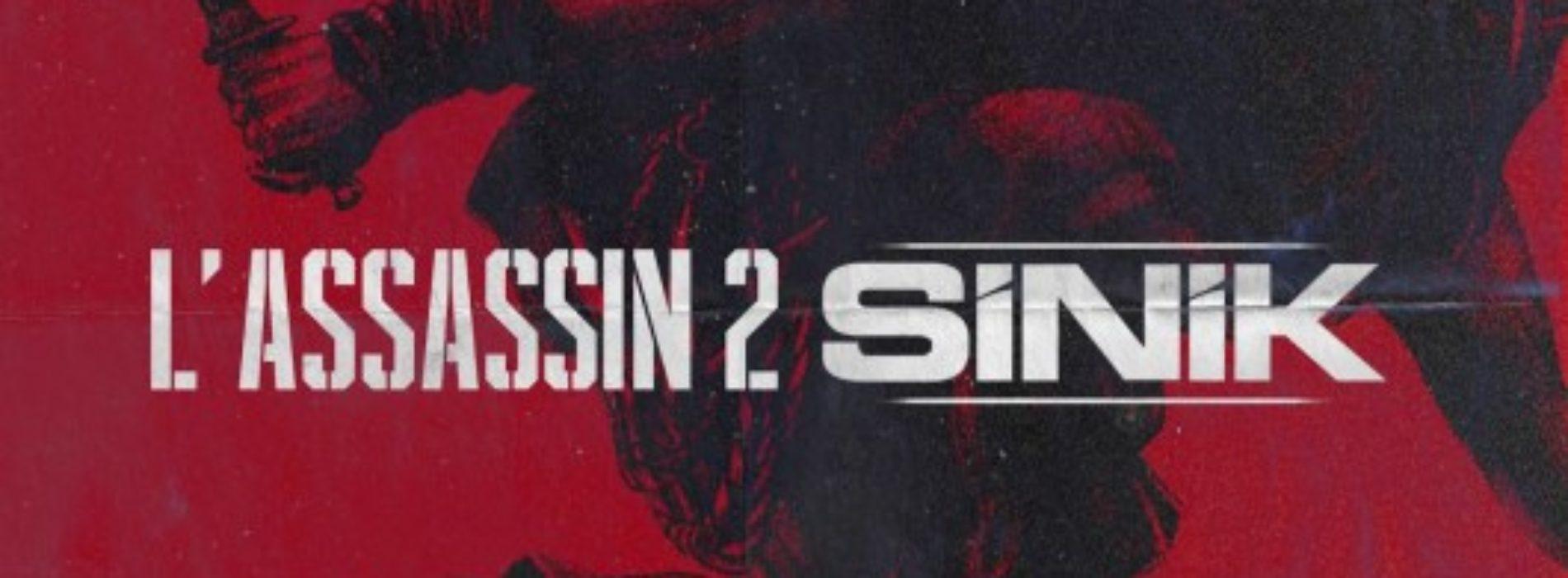 SINIK – L'ASSASSIN II – Janvier 2019