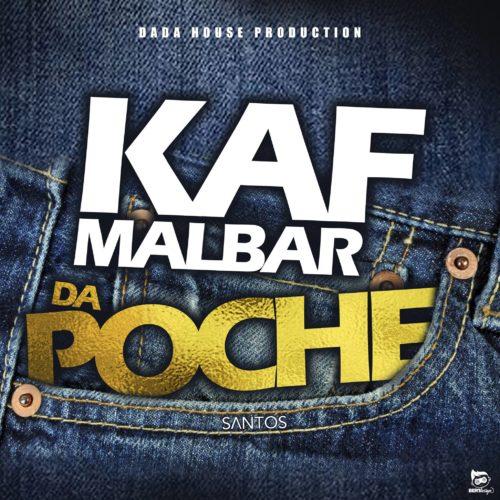 kaf Malbar Ft. Santos – Da Poche – #AnFouPaMalStaya – Février 2019