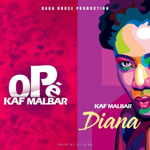 2 titres Kaf Malbar Ft. Santos – Opé   /  Diana – #AnFouPaMalStaya –  (Audio) – Février 2019