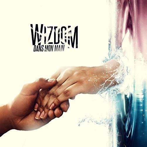 Wizdom – Dans mon main -Clip officiel – Avril 2019