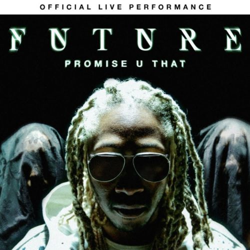 "Future – ""Promise U That"" /  ""Call The Coroner""  – Official Live Performance – Avril 2019"