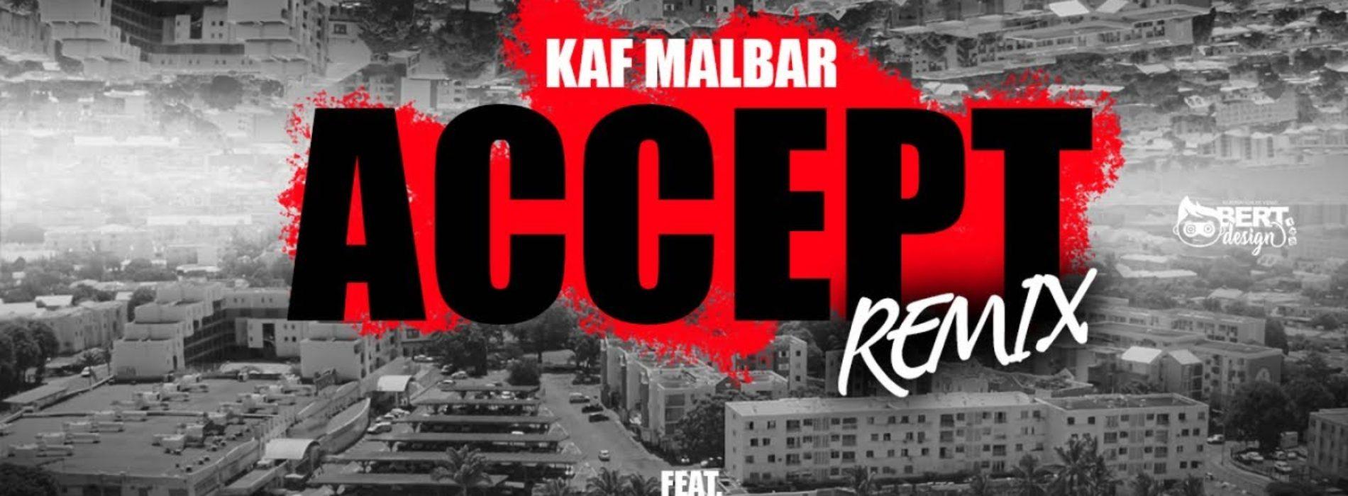 Kaf Malbar Ft. Deric, Boss&Youth, Nicko – Accept (Remix) – #AnFouPaMalStaya – Avril 2019