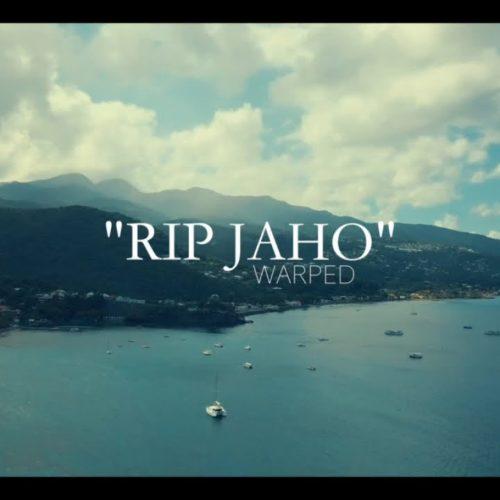 Warped – RIP JAHO – Avril 2019