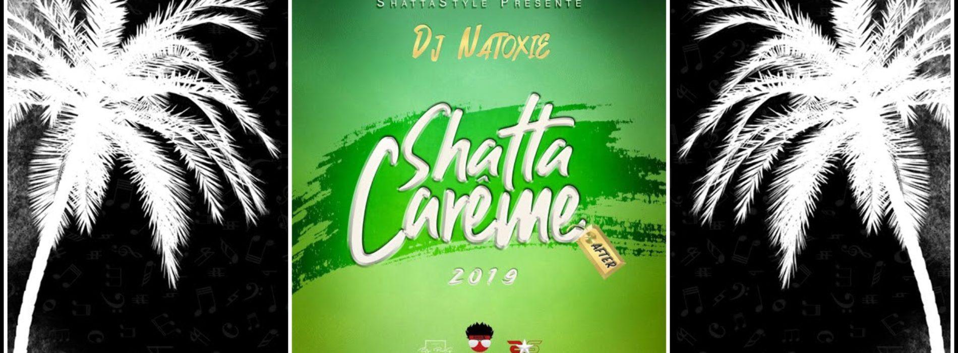 DJ NATOXIE – SHATTA CAREME (AFTER) 2019 / DJ TOM – 🕉️LA DEFONCE TOTAL VOL.1🕉️ – Avril 2019