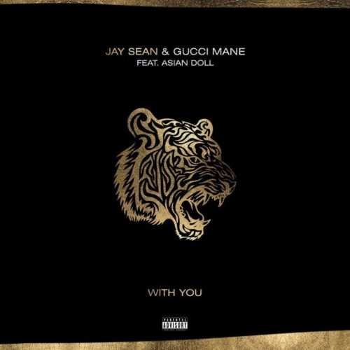 Jay Sean – With You ft. Gucci Mane, Asian Doll – Avril 2019