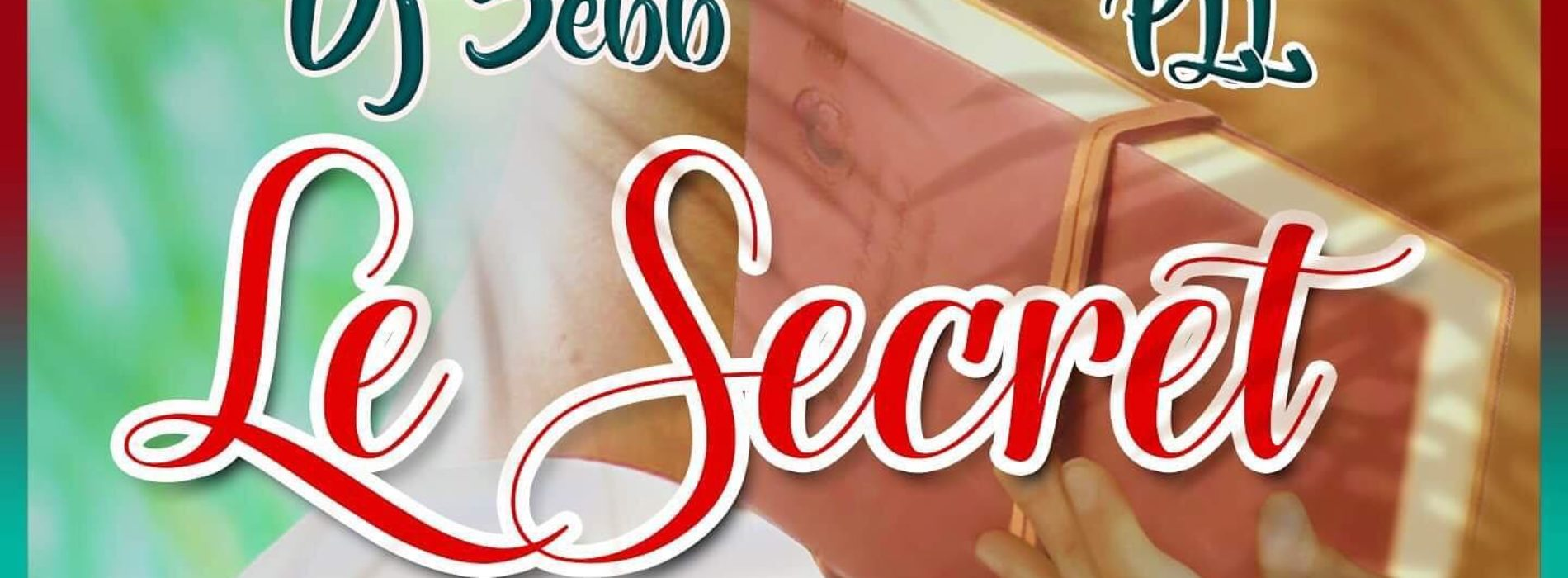 PLL feat Dj Sebb – Le Secret – Mai 2019