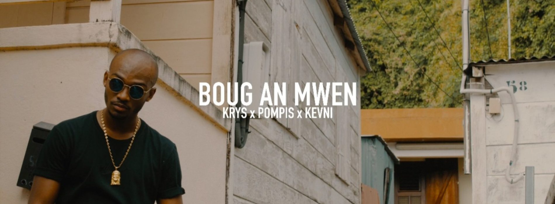 KRYS Ft. POMPIS & KEVNI – Boug an mwen – Mai 2019
