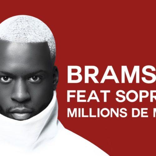 Bramsito – Millions de mélos ft. Soprano -Mai 2019
