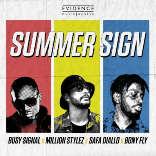 Busy Signal, Million Stylez, Safa Diallo, Bony Fly – Summer Sign [Evidence Music] – Juillet 2019