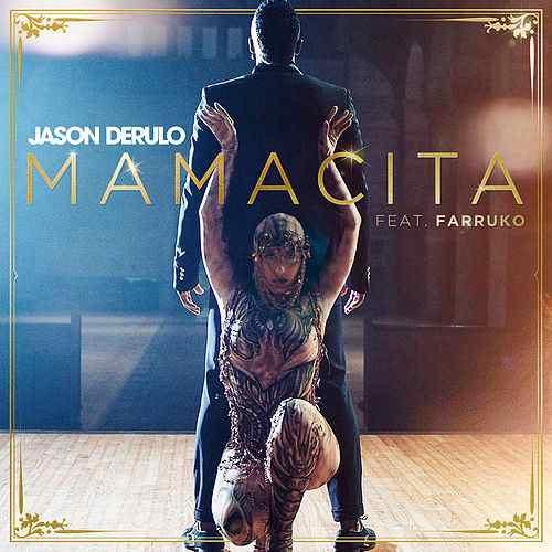 Jason Derulo – Mamacita (feat. Farruko) [OFFICIAL MUSIC VIDEO] – Juillet 2019
