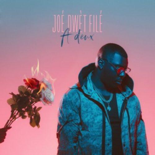 Joé Dwèt Filé – À deux (Clip Officiel) – Juillet 2019