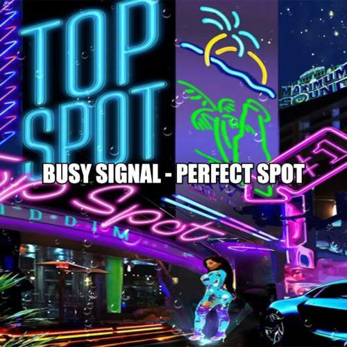 Busy Signal – Perfect Spot (Official Lyrics Video) – Juin 2019
