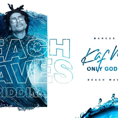 Kaf Malbar – Only God Mi Praise – Beach Waves Riddim – Juillet 2019