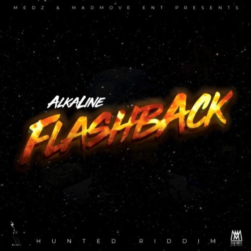 Alkaline – Flashback (Official Audio) – Juillet 2019