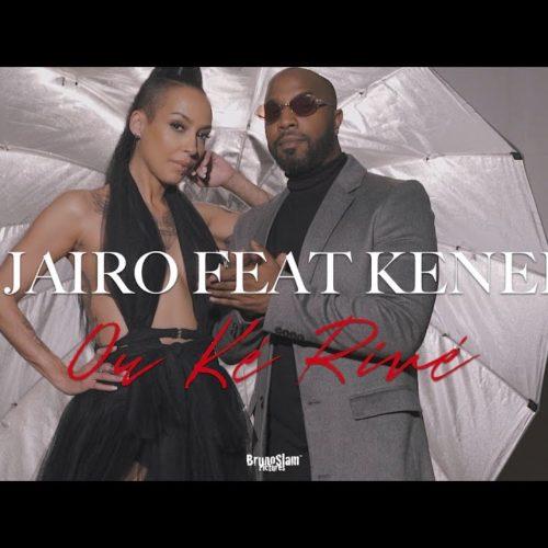 Dj Jaïro feat. Kénédy – Ou ké rivé – Juillet 2019