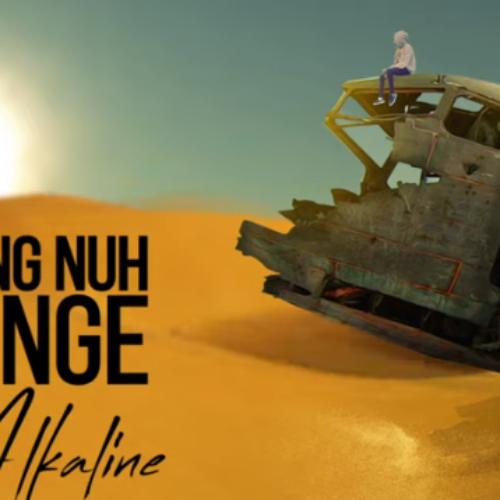 Alkaline – Nothing nuh Change (Cover Video) – Août 2019