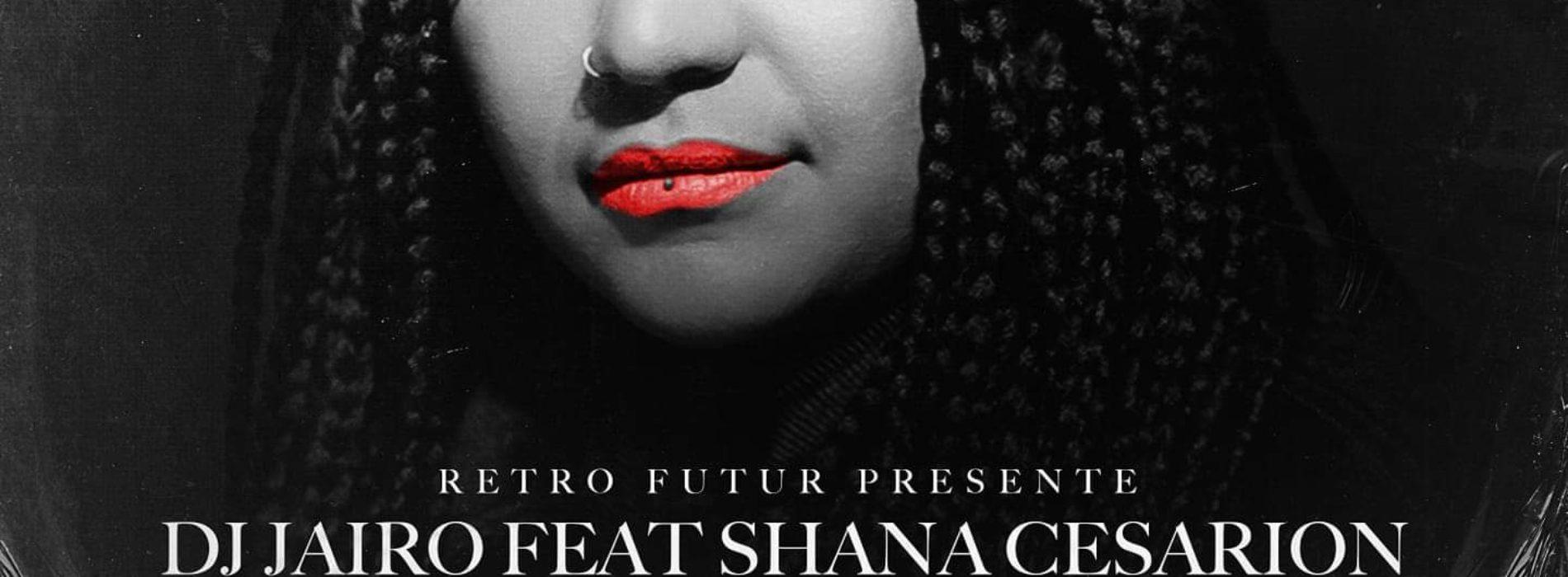 Dj Jaïro feat. Shana Cesarion – Sové Lanmou
