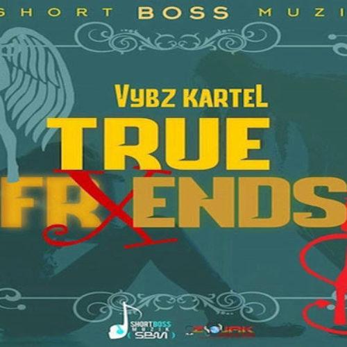 Vybzkartel – true friend (official audio) [September 2019]💀👌🔥⚡
