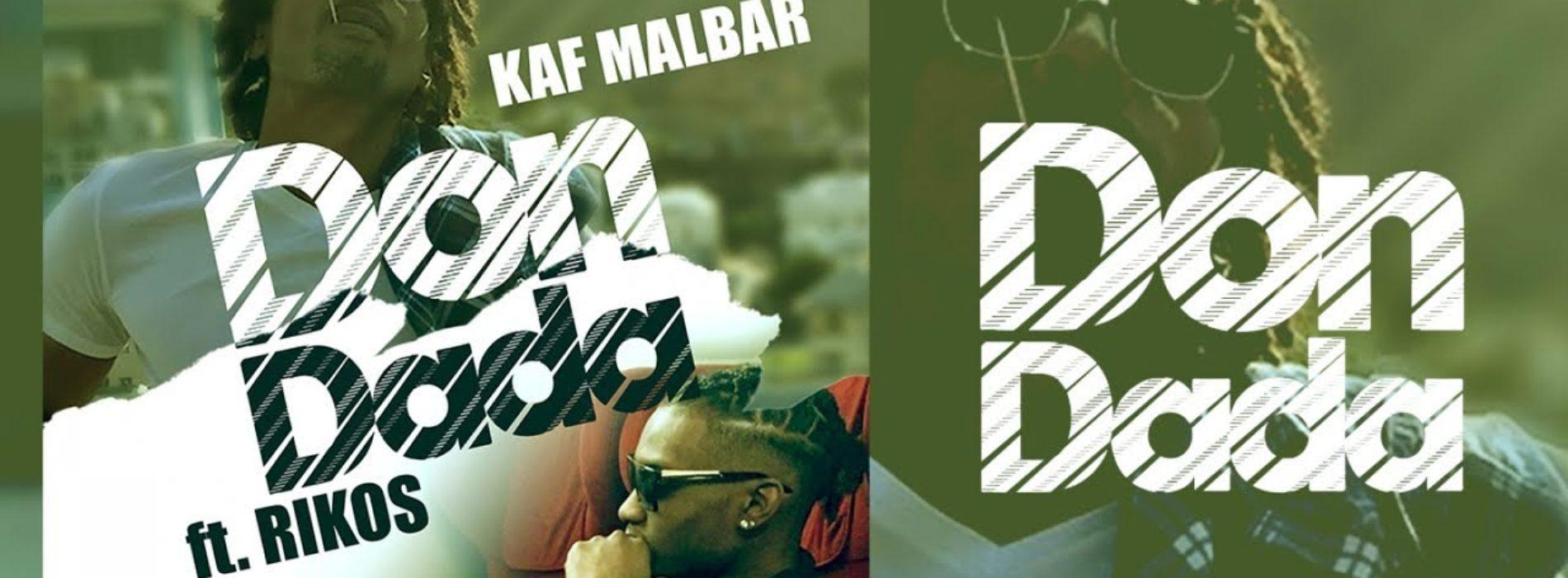 Kaf Malbar Ft. Rikos' – Don Dada – #AnFouPaMalStaya  – Septembre 2019
