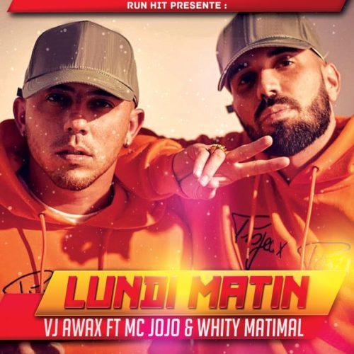 Vj Awax ft Mc Jojo & Whity – Lundi matin  – Octobre 2019
