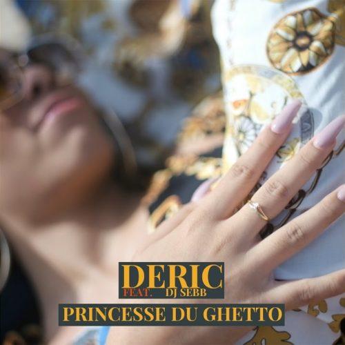 Deric Feat Dj Sebb – Princesse du ghetto – Octobre 2019