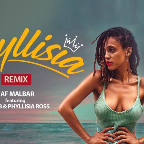 Kaf Malbar Ft. Dj Sebb , Phyllisia Ross – Phyllisia (Remix Officiel) – Octobre 2019