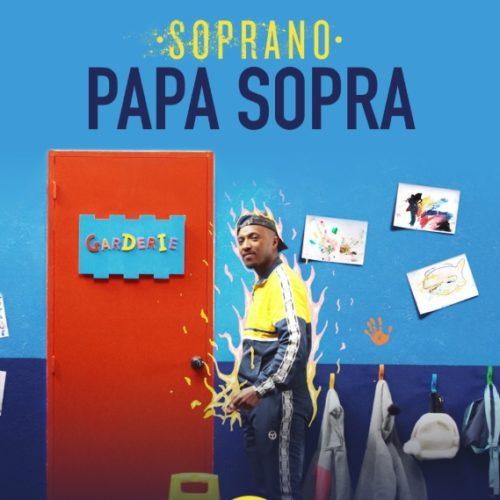 Soprano – Papa Sopra (Clip officiel) – Novembre 2019