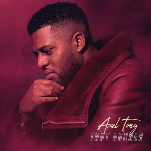 Axel Tony – Tout Donner – Novembre 2019