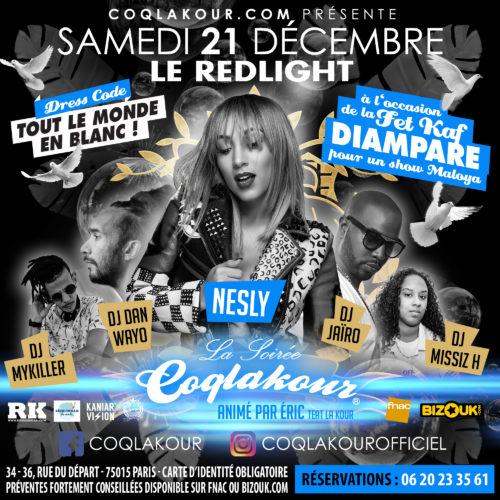 La Soirée COQLAKOUR samedi 21 Décembre 2019 au REDLIGHT PARIS – NESLY en SHOW . à l'occasion de la FÈT KAF retrouve le groupe DIAMPARE pour un show MALOYA.  Soirée animé par éric  «Téat La Kour» .