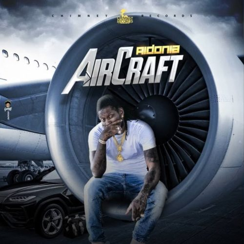 Aidonia – Aircraft (Official Audio) / Jahvinci – Thank God (Official Audio) –  Novembre 2019