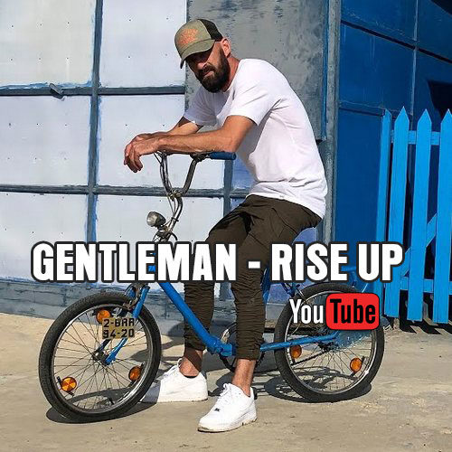 Gentleman – Rise Up [Official Video] – Décembre 2019