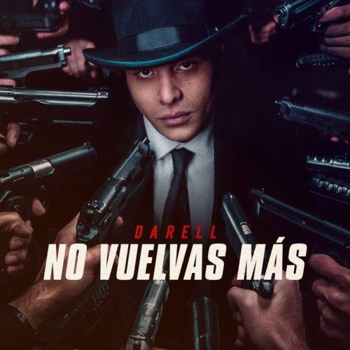 Darell – No Vuelvas Más (Official Video) – Décembre 2019