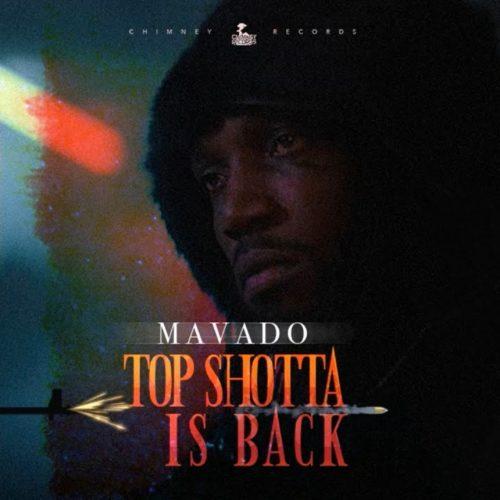 Mavado – Top Shotta Is Back (Official Audio) – Décembre 2019