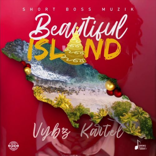 Vybz Kartel – Beautiful Island (Official Audio) – Décembre 2019