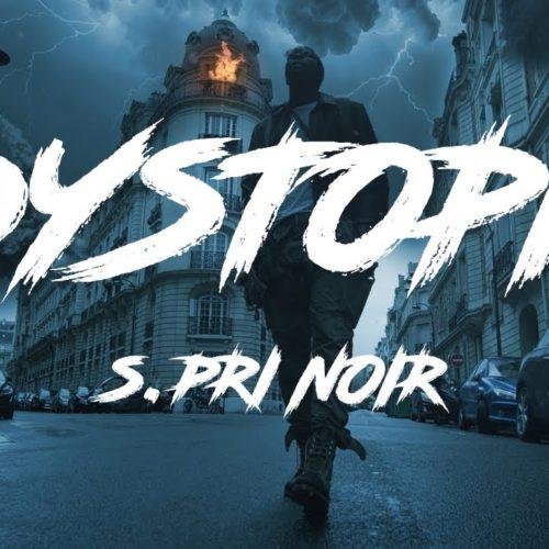 S.Pri Noir – Dystopia (Clip Officiel) – Janvier 2020