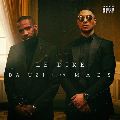 DA Uzi – Le dire feat. Maes (Clip officiel) – Février 2020