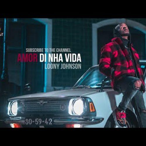 Loony Johnson – Amor Di Nha Vida [ OFFICIAL VÍDEO ] – Février 2020