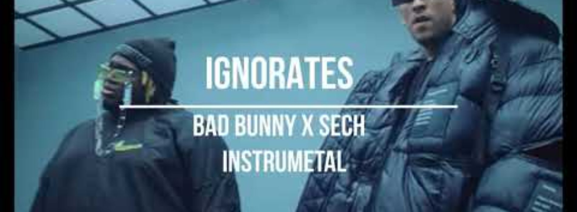 Ignorantes – Bad Bunny x Sech ( Video Oficial ) – Février 2020