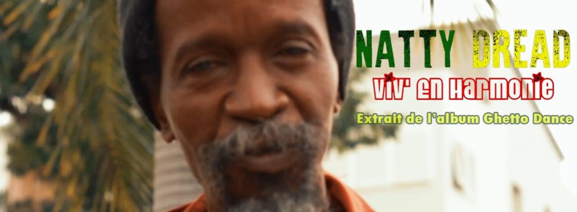 NATTY DREAD – Viv' En Harmonie (CLIP OFFICIEL) – Février 2020