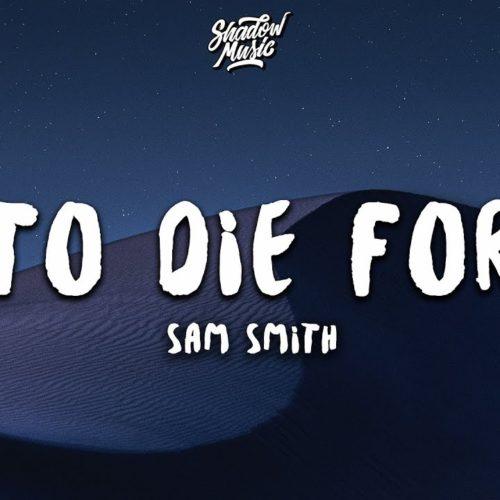 Sam Smith – To Die For – Février 2020