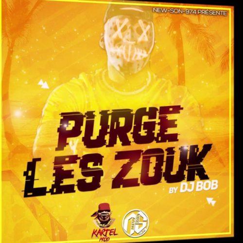 20 MIN DJ BOB – PURGE LES ZOUK – Février 2020