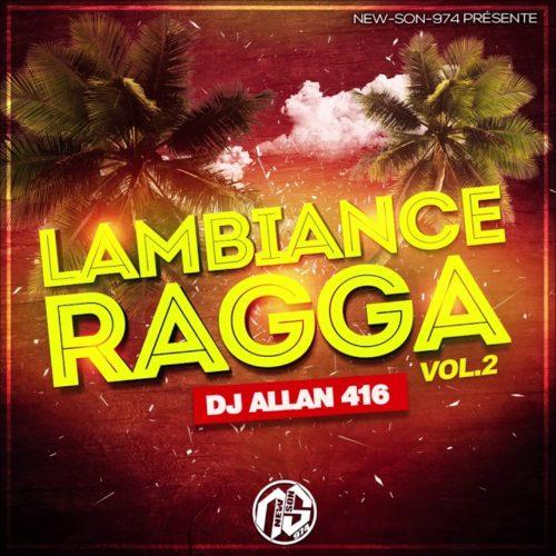MIX RAGGA VOL.2 Spécial DOM-TOM / 974 à l'ancienne  – DJ ALLAN 416 – L'AMBIANCE // DJ Eddison – Kompa Mix  (Spécial Saint Valentin 2020) –   Février 2020