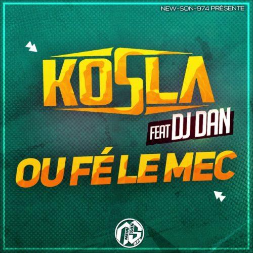 KOSLA Feat DJ DAN – OU FÉ LE MEC / JE TE PASSE LE SALAM –  Février 2020