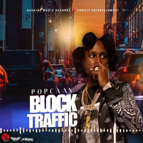 Popcaan – Block Traffic (Official Audio) – Février 2020