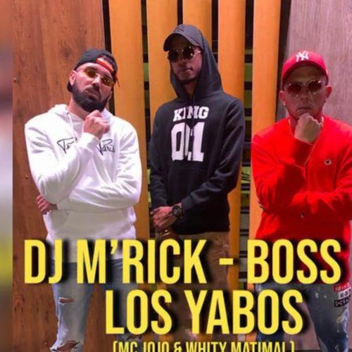 DJ M'RICK – BOSS feat. LOS YABOS (Clip Officiel) – Mars 2020