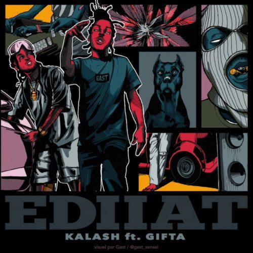KALASH feat GIFTA – EDIIAT – Mars 2020