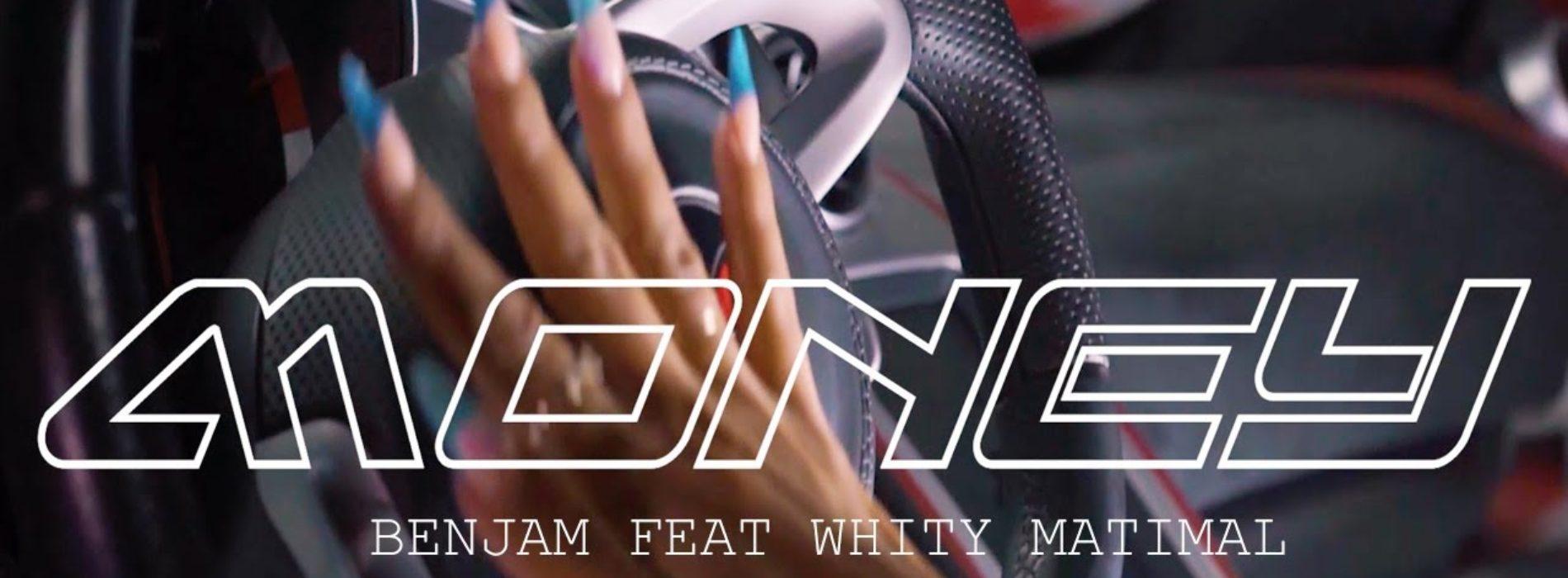 Money – Benjam Feat Whity – Clip officiel – Mars 2020