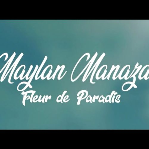 "MAYLAN MANAZA "" FLEUR DE PARADIS "" #REGGAE – Mars 2020"