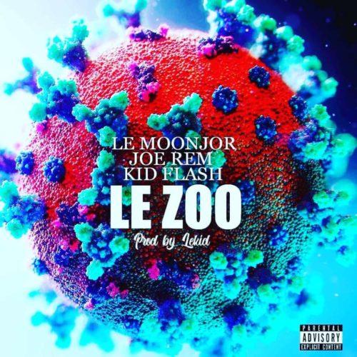 Le Moonjor x Joe Rem x Kid Flash – Le Zoo (Prod by Lekid) – Avril 2020